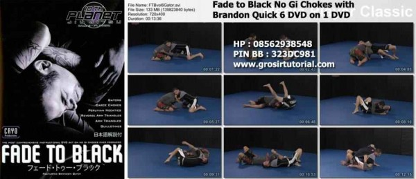 FADE TO BLACK NO GI CHOKES WITH BRANDON QUICK 6 DVDS SET COMPRESS 1 DVD