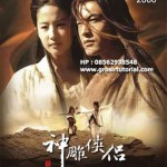 Jual Film Return Of The Condor Heroes 2006 / Pendekar Pemanah Rajawali 2006