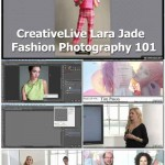 Jual Tutorial Fotografi CreativeLive Lara JadeFashion Photography 101