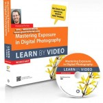 Jual Tutorial Fotografi Mastering Exposure in Digital Photography Learn by Video