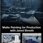 Matte Painting for Production with Jared Simeth – Gnomon BTS